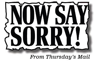Now say sorry! From Thursday's Mail